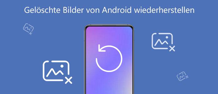 Wie kann man gelöschte Bilder von Android wiederherstellen
